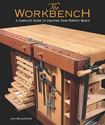 Schleining, L: Workbench: A Complete Guide to Creating Your Perfect Bench